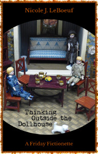 Cover art incorporates and modifies dollhouse image by Tomasz Mikołajczyk (Pixabay)