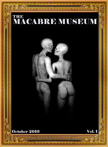 The Macabre Museum, Vol. 1 Iss. 1. (I'm in it.)